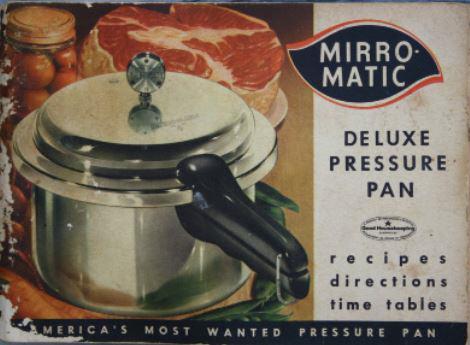 Mirro Matic Vintage Pressure Pan Ii Instruction Manual Amp Recipes ⋆ Hip Pressure Cooking