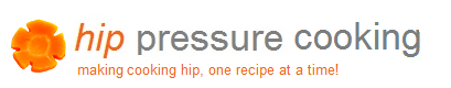 hip pressure cooking – pressure cooker recipes, reviews and tips!